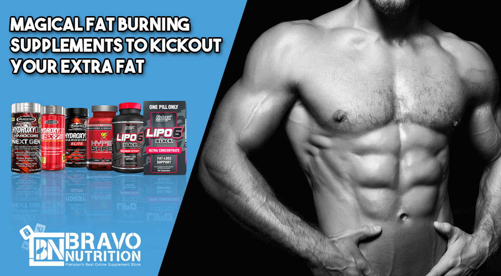 Magical Fat Burning Supplements To Kick Out Your Extra Fat - Bravo Nutrition