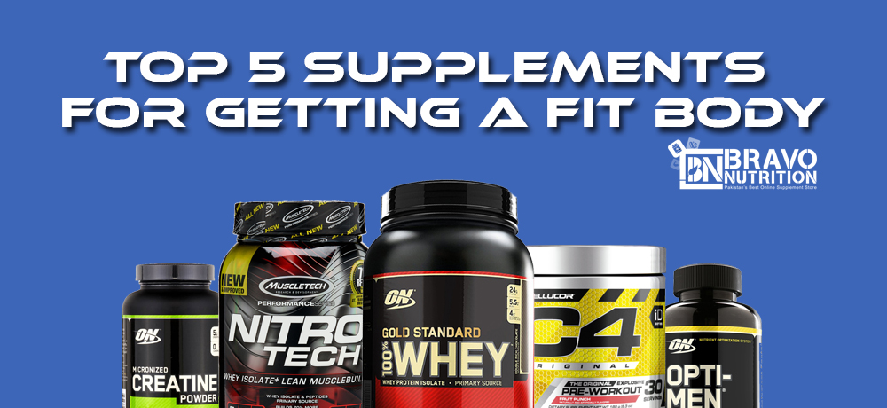 Top 5 Supplements for getting a fit body - Bravo Nutrition